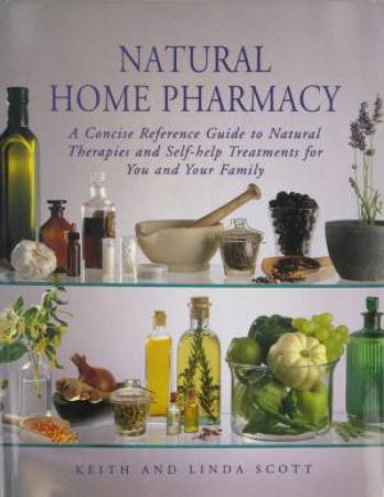 Natural Home Pharmacy by Keith & Linda Scott