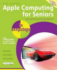Mac Computing for Seniors in Easy Steps - 4th Ed. by Nick Vandome