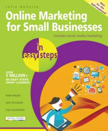 Online Marketing for Small Businesses in Easy Steps by Julia Doherty