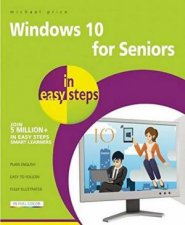 Windows 10 for Seniors in Easy Steps by Michael Price
