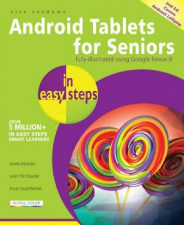 Android Tablets for Seniors in easy steps- 2nd Ed.