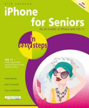 iPhone For Seniors In Easy Steps 4th Ed