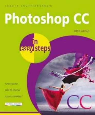 Photoshop CC In Easy Steps (2018 Edition)