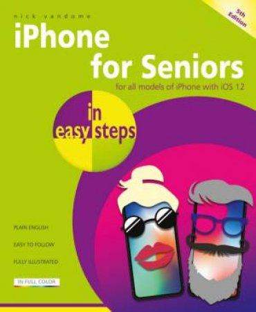 iPhone For Seniors In Easy Steps, 5th Ed