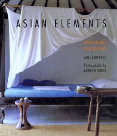 Asian Elements by Jane Edwards & Andrew Wood