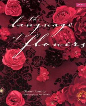 The Language Of Flowers by Shane Connolly