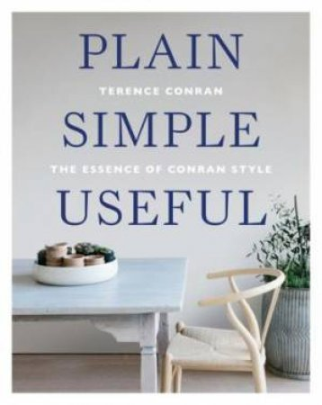 Plain Simple Useful by Sir Terence Conran