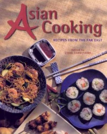 Asian Cooking by Lydia Darbyshire