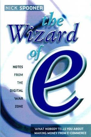 The Wizard of E by Nick Spooner