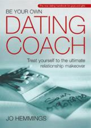 Be Your Own Dating Coach by Jo Hemmings