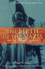 The Birth Of The Nazis by Nigel Jones