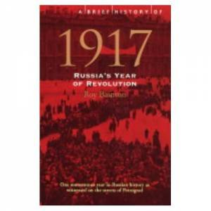 A Brief History Of 1917 by Roy Bainton