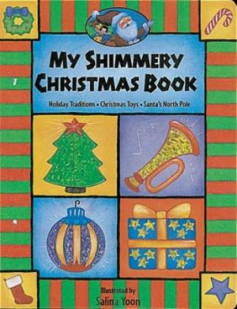 My Shimmery Glimmery Christmas Book by Salina Yoon