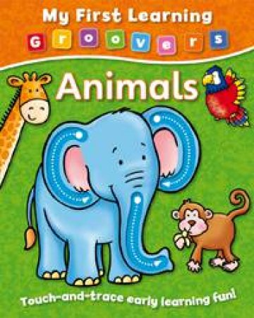 My First Learning Groovers Animals by UNKNOWN