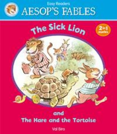Aesop's Fables Hare and the Tortoise/Sick Lion by AESOP