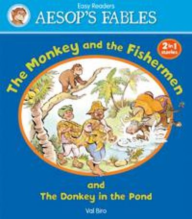Aesop's Fables Monkey and the Fishermen/ The Donkey in the Pond by AESOP