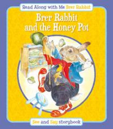 Brer Rabbit and the Honey Pot: Read Along with Me Brer Rabbit by SMITH LESLEY