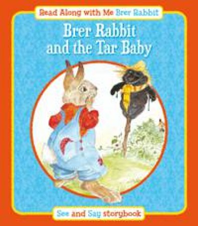 Brer Rabbit and the Tar Baby: Read Along with Me Brer Rabbit by SMITH LESLEY