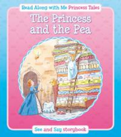 Princess and the Pea: Read Along with Me Princess Tales: See and Say Storybook by DAVIES KATE