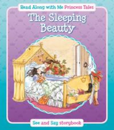Sleeping Beauty: Read Along with Me Princess Tales: See and Say Storybook by DAVIES KATE