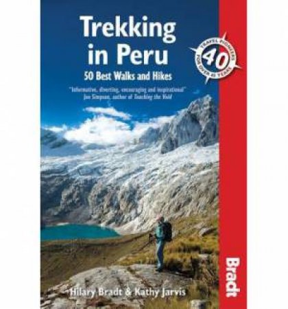 Bradt Guides: Trekking In Peru: 50 Best Walks And Hikes