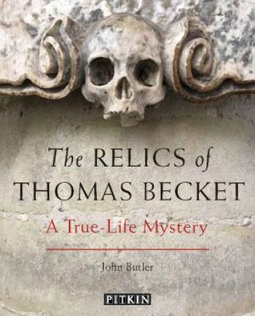 The Relics Of Thomas Beckett: A True-Life Mystery