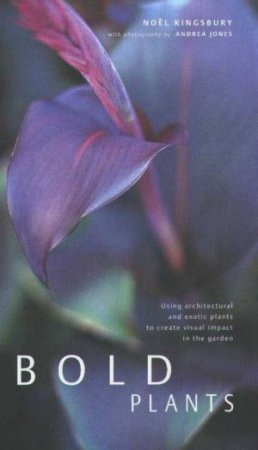 Bold Plants by Noel Kingsbury