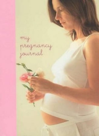 My Pregnancy Journal by Various