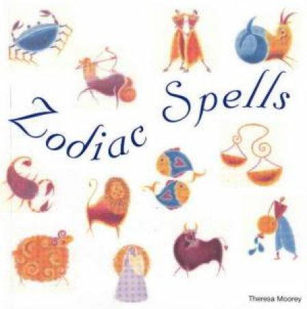 Zodiac Spells by Teresa Moorey