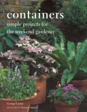 Containers Simple Projects For The Weekend Gardener