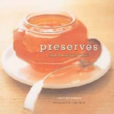 Preserves: Jams, Pickles & Liqueurs by Lindy Wildsmith
