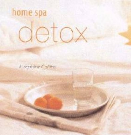 Home Spa: Detox by Josephine Collins