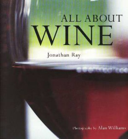 All About Wine by Jonathan Ray