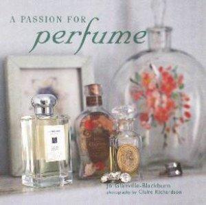 A Passion For Perfume by Jo Glanville-Blackburn