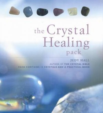 Crystal Healing Pack by J Hall