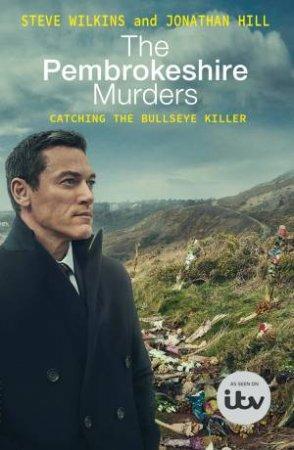 The Pembrokeshire Murders by Steve Wilkins & Jonathan Hill