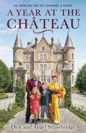 A Year At The Chateau by Dick Strawbridge & Angel Strawbridge