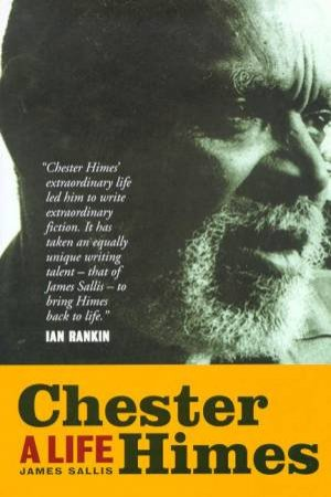 Chester Himes: A Life by Jim Sallis