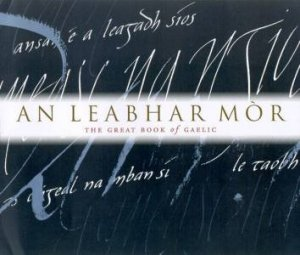 An Leabhar Mor: The Great Book Of Gaelic by Malcolm Maclean & Theo Dorgan