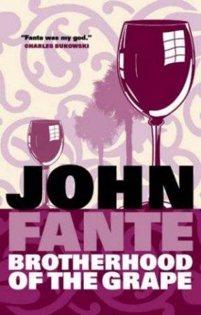 The Brotherhood Of The Grape by John Fante