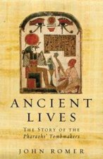 Ancient Lives The Story Of The Pharaohs Tombmakers