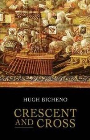 Crescent And Cross by Hugh Bicheno