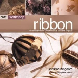 Craft Workshop: Ribbon by Christine Kingdom