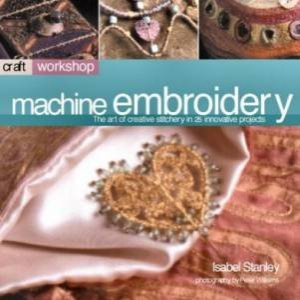 Craft Workshop: Machine Embroidery by Isabel Stanley