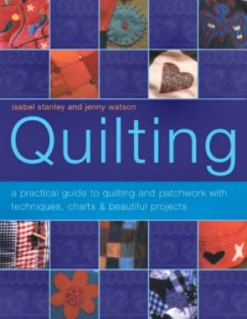 Quilting by Isabel Stanley & Jenny Watson