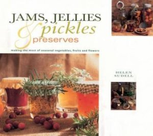 Jams, Jellies, Pickles & Preserves by Helen Sudell