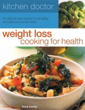 Kitchen Doctor: Weight Loss Cooking For Health by Fiona Hunter