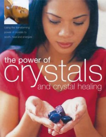 The Power Of Crystals And Crystal Healing by Simon & Susan Lilly