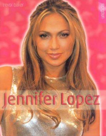 Unofficial Illustrated Fact File: Jennifer Lopez by Trevor Baker