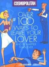 Cosmopolitan Over 100 Ways To Leave Your Lover    And Be Happier Than Ever